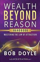 Wealth Beyond Reason: Mastering the Law of Attraction, Brand New, Free P&P in...