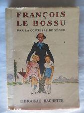 François le bossu de la Comtesse de Ségur – Librairie Hachette – 1930