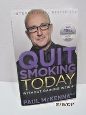Quit Smoking Today Without Gaining Weight by Paul McKenna