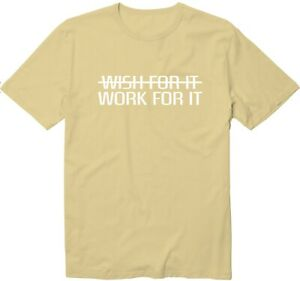 Wish for It Work for It Funny Cool Unisex Man Women Crew Neck Graphics T-Shirt