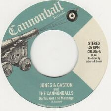 Jones & Gaston And The Cannonballs / The Cannonballs Do You Get The Message Cann