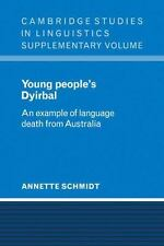 Cambridge Studies in Linguistics: Young People's Dyirbal : An Example of...