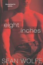 Eight Inches by Sean Wolfe (2009 hardcover) gay fiction