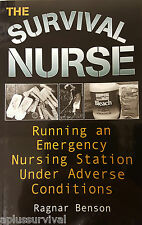 The Survival Nurse Running An Emergency Nursing Station Under Adverse Conditions