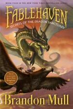 Fable haven #4: Secrets of the Dragon Sanctuary by Brandon Mull c2010 NEW PB