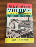 Maximum Volume (Life of Beatles Producer George Martin) by Kenneth Womack SIGNED