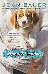 Almost Home by Joan Bauer (2013, Paperback)