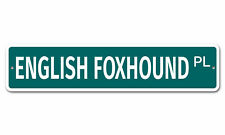 "5919 Ss English Foxhound 4"" x 18"" Novelty Street Sign Aluminum"