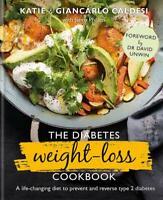 The Diabetes Weight Loss Cookbook - Prevent & Reverse Type 2 Diabetes Diet Book