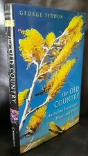The Old Country: Australian Landscapes, Plants and People by George Seddon 1st E