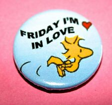 THE CURE WOODSTOCK FRIDAY I'M IN LOVE SNOOPY PEANUTS INSPIRED BUTTON PIN BADGE