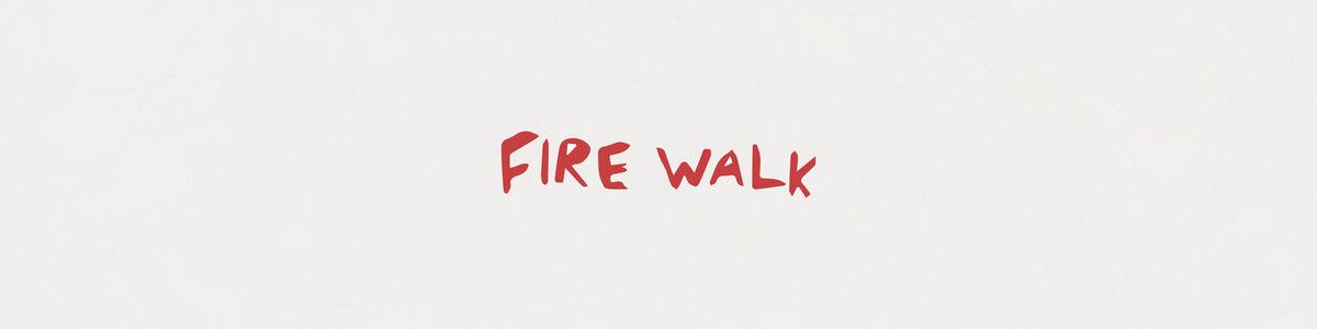 FIRE WALK ART