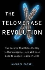 The Telomerase Revolution by Michael Fossel BRAND NEW BOOK (Paperback 2016)