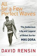 All for a Few Perfect Waves: The Audacious Life and Legend of Rebel Su-ExLibrary