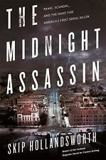 The Midnight Assassin: Panic, Scandal, and the Hunt for America's First Serial