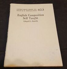 1920's ENGLISH COMPOSITION SELF TAUGHT by LLOYD E. SMITH Little Blue Book #823