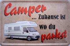 Blechschild 20x30 cm - Camper - Zuhause ist wo du parkst Urlaub Fereien Camping