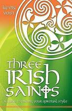 Three Irish Saints: A Guide to Finding Your Spiritual Style By Kevin Vost NEW
