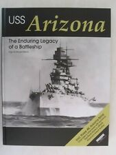 USS Arizona - The Enduring Legacy of a Battleship - Well Illustrated