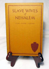Slave Wives of Nehalem by Claire W. Churchill—Rare Signed 1933 1st ed. Hardback