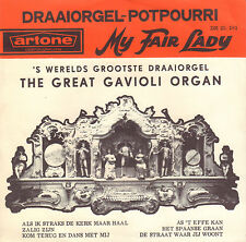 "GREAT GAVIOLI ORGAN ‎– Draaiorgel-Potpourri - My Fair Lady (1963 7"" ARTONE PS)"