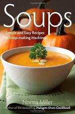 Soups: Simple and Easy Recipes for Soup-making Machines,Norma Miller