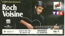 RARE / TICKET BILLET DE CONCERT - ROCH VOISINE : LIVE A GRENOBLE ( FRANCE ) 1991
