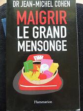 Maigrir, le Grand Mensonge Jean-Michel Cohen Flammarion