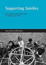 Supporting families: The financial costs and benefits of children since 1975 by