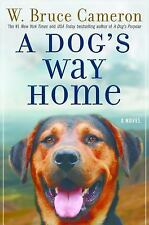 Brand New A Dog's Way Home by W. Bruce Cameron (2017, Hardcover)