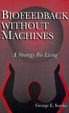 BioFeedback Without the Machines: A Strategy for Living - 1996 - Good