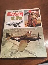 Mustang at War by Roger A. Freeman 1974 BCE WWII Collectable