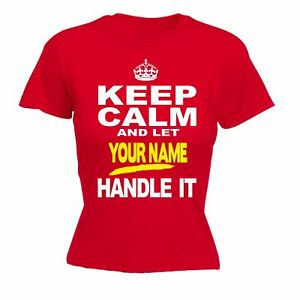 Keep Calm Let Your Name Handle It personalised WOMENS T-SHIRT mothers day family