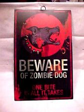 Zombie : Warning -  SIGN SAYS -  BEWARE OF ZOMBIE DOG - ONE BITE IS ALL IT TAKES