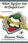 Which Big Giver Stole the Chopped Liver?: A Ruby, the Rabbi's Wife Mystery