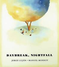 Daybreak, Nightfall (Brand New Hardcover) Jorge Lujan