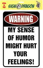 WARNING Sign MY SENSE OF HUMOR MIGHT HURT  man cave metal funny humor decor N330