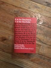 B Is for Bauhaus, y Is for Youtube: Designing the Modern World from A to Z by De