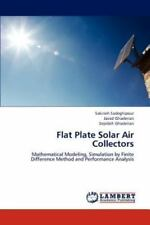 Flat Plate Solar Air Collectors by Sepideh Ghaderian, Sakineh Sadeghipour and...
