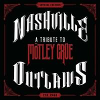 "VARIOUS ARTISTS - NASHVILLE OUTLAWS: A TRIBUTE TO M""TLEY CRUE [DIGIPAK] NEW CD"