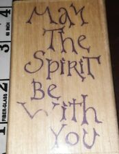 May the spirit be with you, uptown stamps, B4,rubber , wood