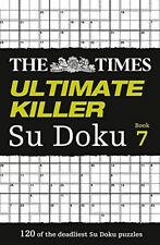 The Times Ultimate Killer Su Doku Book 7: 120 of the deadliest Su Doku puzzles by The Times Mind Games (Paperback, 2015)