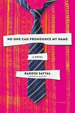 No One Can Pronounce My Name : A Novel by Rakesh Satyal (2017, Hardcover)