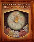 Healthy Places, Healthy People: A Handbook for Culturally Competent Community Nu