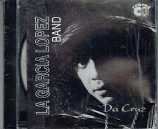 La Garcia Lopez Band  Da Cruz     BRAND NEW SEALED    CD