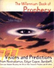 The Millennium Book of Prophecy: 777 Visions and Predictions from-ExLibrary