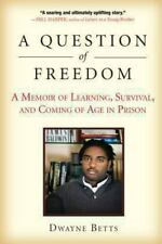 A Question of Freedom: A Memoir of Learning, Survival, and Coming of Age in Pris