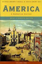 America: A Narrative History (Brief Edition Vol. 1) by George Tindall, David Shi