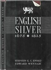 English Silver. 1675-1825. by Ensko and Wenham. N. Y. 1937. illustrated.