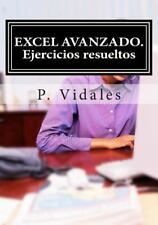 EXCEL AVANZADO. Ejercicios Resueltos by P. Vidales (2014, Paperback)